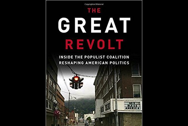 https://www.amazon.com/Great-Revolt-Populist-Coalition-Reshaping/dp/1524763683#reader_1524763683